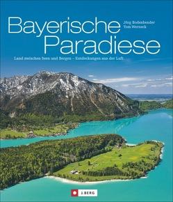 Bayerische Paradiese von Bodenbender,  Jörg, Werneck,  Tom