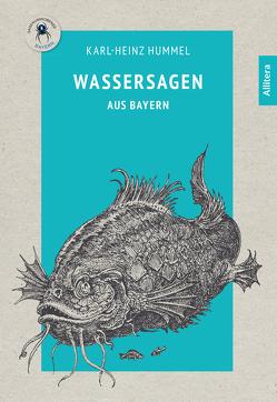 Wassersagen aus Bayern von Hummel,  Karl-Heinz, Wiedemann,  Bernd