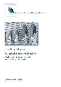 Bayerische Staatsbibliothek von Kaltwasser,  Franz G