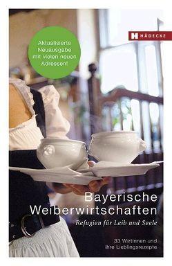 Bayerische Weiberwirtschaften von Fisgus,  Hannelore, Lottermoser,  Ria, Lutterbeck,  Barbara, Schiffl-Deiler,  Nanni