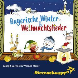 Bayerische Winter- und Weihnachtslieder von Meier,  Werner, Sarholz,  Margit, Sternschnuppe,  Verlag