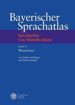 Sprachatlas von Mittelfranken (SMF) / Wortschatz von Arzberger,  Steffen, Rigoll,  Stefanie