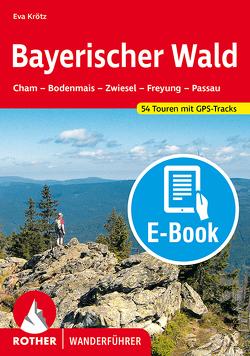 Bayerischer Wald (E-Book) von Krötz,  Eva