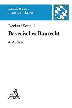 Bayerisches Baurecht von Decker,  Andreas, Konrad,  Christian