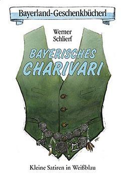 Bayerisches Charivari von Schlierf,  Werner