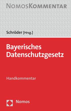Bayerisches Datenschutzgesetz von Schröder,  Meinhard