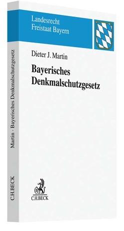 Bayerisches Denkmalschutzgesetz von Martin,  Dieter J