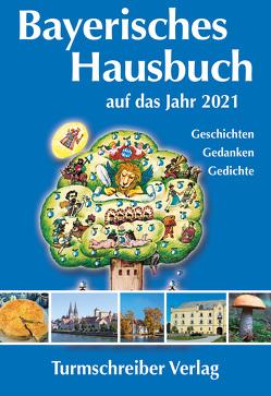 Bayerisches Hausbuch auf das Jahr 2021 von Paulsen,  Alix