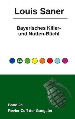 Bayerisches Killer- und Nutten-Büchl – Band 2a von Saner,  Louis
