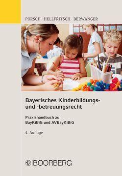 Bayerisches Kinderbildungs- und betreuungsrecht von Berwanger,  Dagmar, Hellfritsch,  Magdalena, Porsch,  Stefan