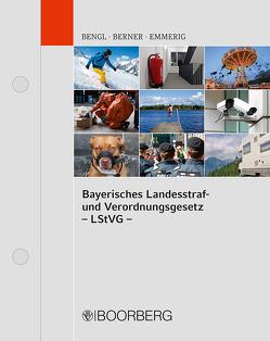 Bayerisches Landesstraf- und Verordnungsgesetz von Bengl,  Karl, Berner,  Georg, Böhm,  Werner-Hans, Emmerig,  Ernst, Koehl,  Felix, Kraft,  Ingo, Luderschmid,  Florian, Schenk,  Friederike, Stöckel,  Heinz, Welsch,  Harald