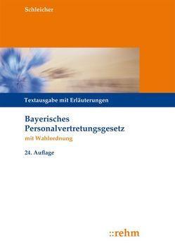 Bayerisches Personalvertretungsgesetz mit Wahlordnung von Schleicher,  Hans-Werner
