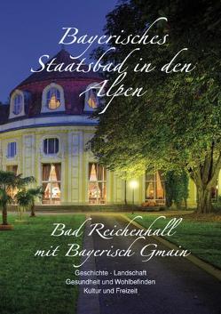 Bayerisches Staatsbad in den Alpen – Bad Reichenhall mit Bayerisch Gmain von Hirschbichler,  Albert, Mittermeier,  Werner, Plenk,  Anton