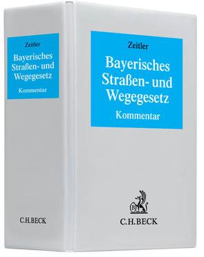 Bayerisches Straßen- und Wegegesetz von Adami,  Silke, Beier,  Arno, Häußler,  Richard, Numberger,  Ulrich, Schmid,  Gerhard, Wiget,  Max, Zeitler,  Herbert