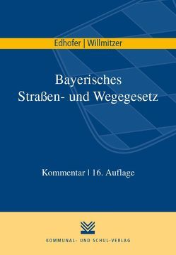 Bayerisches Straßen- und Wegegesetz von Edhofer,  Manfred, Gillessen,  Joachim, Prandl,  Josef, Willmitzer,  Reiner