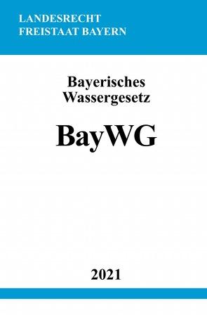 Bayerisches Wassergesetz von Studier,  Ronny