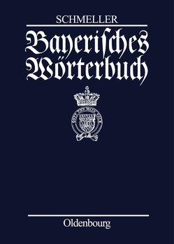 Bayerisches Wörterbuch von Schmeller,  Johann Andreas