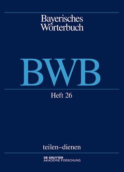 Bayerisches Wörterbuch (BWB) / Dekan – XXX von Bayerische Akademie der Wissenschaften, Denz,  Josef, Funk,  Edith, Rowley,  Anthony R, Schamberger-Hirt,  Andrea, Schnabel,  Michael