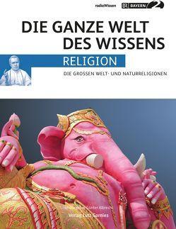 Bayern 2 radioWissen RELIGION von Albrecht,  Günter, Dumanski,  Fritz, Feldmann,  Christian, Lüpke,  Geseko von, Morawetz,  Thomas, Tölke,  Susanne