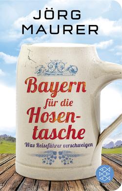 Bayern für die Hosentasche von Maurer,  Jörg