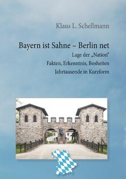 Bayern ist Sahne, Berlin net von Schellmann,  Klaus L.
