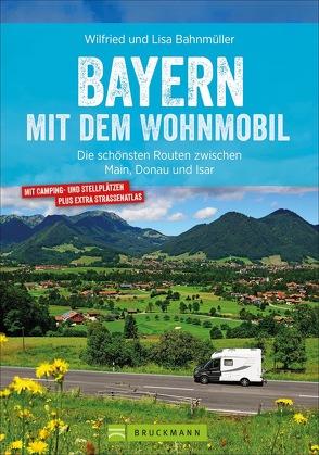 Bayern mit dem Wohnmobil von Bahnmüller,  Wilfried und Lisa