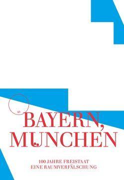 Bayern, München von Good,  University of Looking, Hartbaum,  Verena, now,  c, Trüby,  Stephan