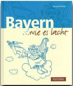 Bayern … wie es lacht von Kerler,  Richard
