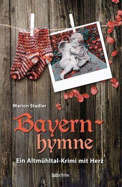 Bayernhymne von Stadler,  Marion