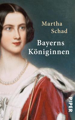 Bayerns Königinnen von Schad,  Martha