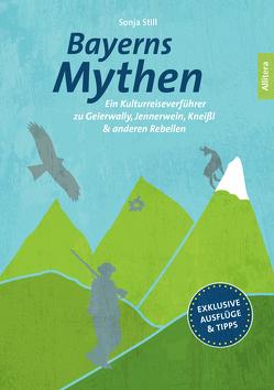 Bayerns Mythen von Still,  Sonja