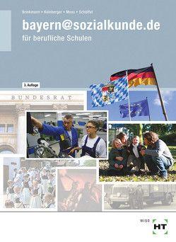 bayern@sozialkunde.de von Brinkmann,  Klaus, Kölnberger,  Peter, Moos,  Elisabeth, Schöffel,  Gregor