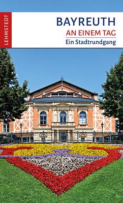 Bayreuth an einem Tag von Schulze,  Michael
