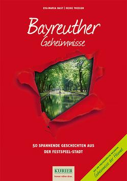 Bayreuther Geheimnisse von Bast,  Eva-Maria, Thissen,  Heike