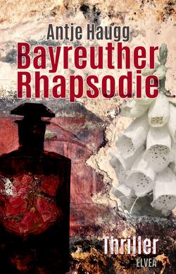 Bayreuther Rhapsodie von Haugg,  Antje