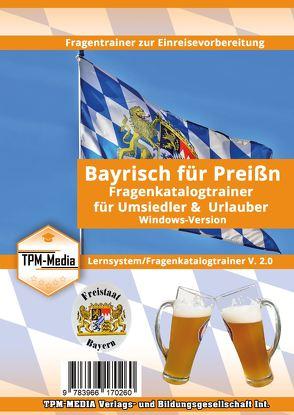 Bayrisch für Preißn – Fragenkatalogtrainer – Lizenz für Windows von Mueller,  Thomas