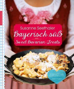 Bayrisch süß von Byron,  Susan, Seethaler,  Susanne