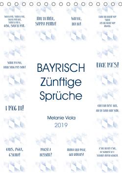 BAYRISCH Zünftige Sprüche (Tischkalender 2019 DIN A5 hoch) von Viola,  Melanie