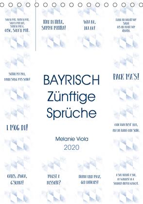 BAYRISCH Zünftige Sprüche (Tischkalender 2020 DIN A5 hoch) von Viola,  Melanie