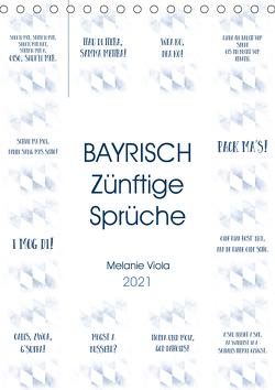 BAYRISCH Zünftige Sprüche (Tischkalender 2021 DIN A5 hoch) von Viola,  Melanie