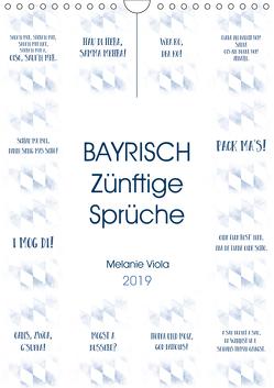 BAYRISCH Zünftige Sprüche (Wandkalender 2019 DIN A4 hoch) von Viola,  Melanie