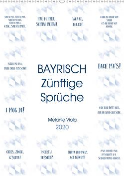 BAYRISCH Zünftige Sprüche (Wandkalender 2020 DIN A2 hoch) von Viola,  Melanie