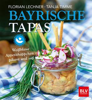 Bayrische Tapas von Lechner,  Florian, Timme,  Tanja