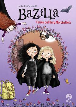 Bazilla – Ferien auf Burg Morchelfels von Gstalter,  Angela, Schmidt,  Heike Eva