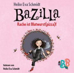 Bazilla – Rache ist Blutwurst(pizza)! von Schmidt,  Heike Eva