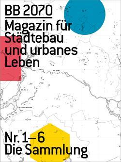 BB2070 Magazin für Städtebau und urbanes Leben von Bodenschatz,  Harald, Nöfer,  Tobias