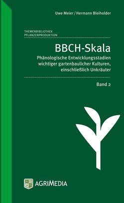 BBCH-Skala, Band 2 von Bleiholder,  Hermann, Meier,  Uwe