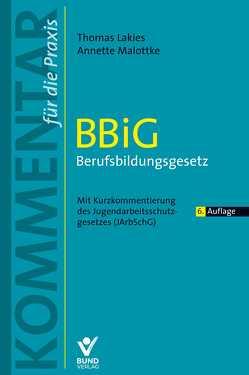 BBiG – Berufsbildungsgesetz von Lakies,  Thomas, Malottke,  Annette