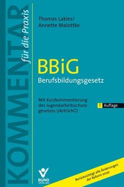 BBiG Berufsbildungsgesetz von Lakies,  Thomas, Malottke,  Annette