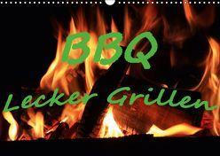 BBQ Lecker Grillen (Wandkalender 2019 DIN A3 quer) von Wolf,  Jan